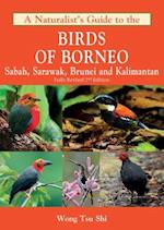 A Naturalist's Guide to the Birds of Borneo (Naturalists' Guides)
