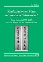 Konfuzianisches Ethos Und Westliche Wissenschaft (Monumenta Serica Monograph)