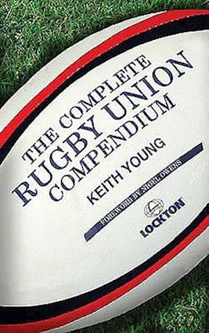 The Complete Rugby Union Compendium af Keith Young