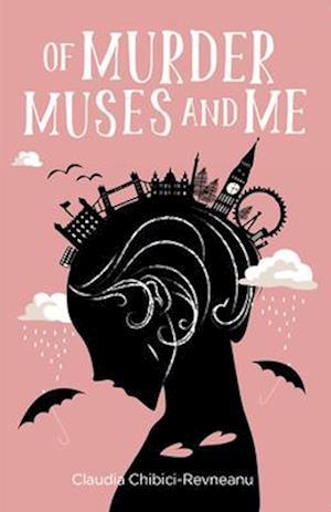 Bog, paperback Of Murder, Muses and Me af Claudia Chibici-Revneanu