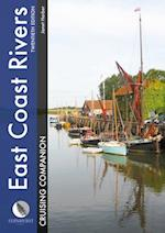 East Coast Rivers Cruising Companion - A Yachtsman's Pilot and Cruising Guide to the Waters from Lowestoft to Ramsgate
