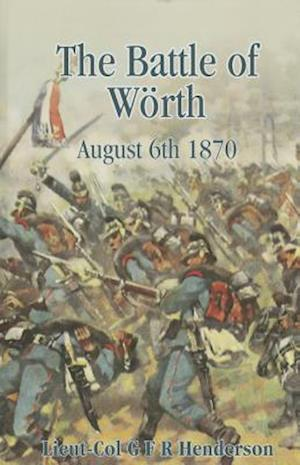 The Battle of Woerth af G. F. R. Henderson