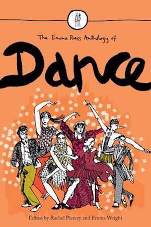 Bog, paperback The Emma Press Anthology of Dance af Rachel Piercey