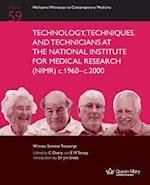 Technology, Techniques, and Technicians at the National Institute for Medical Research (Nimr) C.1960 to C. 2000