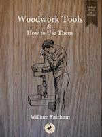 Woodwork Tools and How to Use Them af William Fairham
