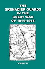Grenadier Guards in the Great War of 1914 - 1918
