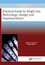 Practical Guide to Single-Use Technology