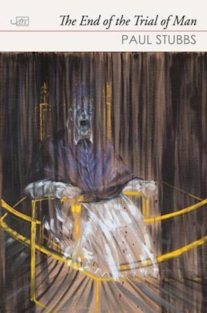 End of the Trial of Man af Paul Stubbs