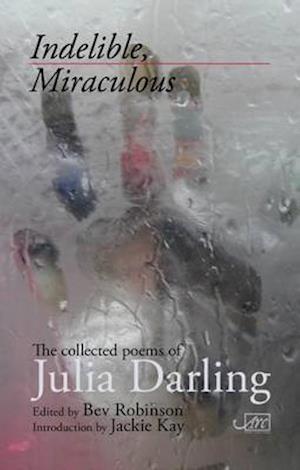 Bog, hardback Indelible Miraculous af Julia Darling