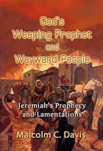 God's Weeping Prophet and Wayward People af Malcolm Davis