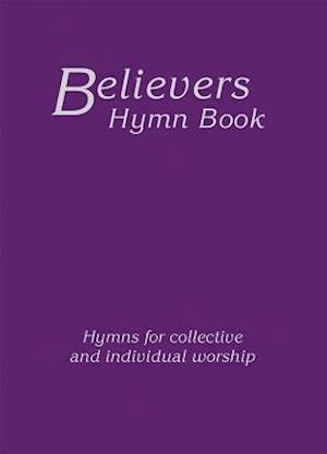 Bog, hardback Believers Hymn Book Hardback Edition af Various Authors