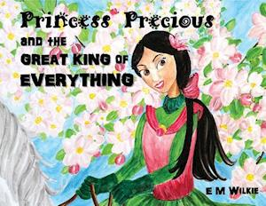 Bog, paperback Princess Precious and the Great King of Everything af Eunice Wilkie