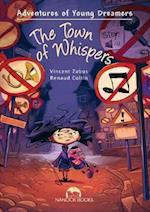The Town of Whispers (Adventures of Young Dreamers Series)