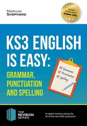 Bog, paperback KS3: English is Easy - Grammar, Punctuation and Spelling. Complete Guidance for the New KS3 Curriculum. Achieve 100% af Marilyn Shepherd