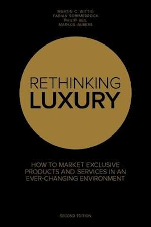 Bog, paperback Rethinking Luxury: How to Market Exclusive Products and Services in an Ever-Changing Environment af Fabian Sommerrock
