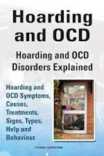 Hoarding and Ocd. Hoarding and Ocd Disorders Explained. Hoarding and Ocd Symptoms, Causes, Treatments, Signs, Types, Help and Behaviour.
