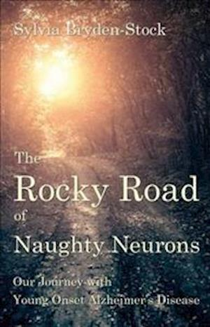 Bog, paperback The Rocky Road of Naughty Neurons af Sylvia Bryden-Stock