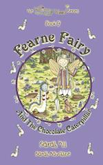 Fearne Fairy and the Chocolate Caterpillar - Book 9 in the Whimsy Wood Series