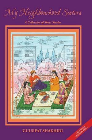 Bog, hardback My Neighbourhood Sisters af Gulsifat Shakhidi