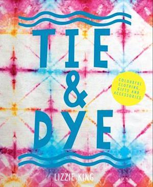Bog, paperback Tie and Dye af Lizzie King
