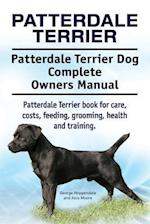Patterdale Terrier. Patterdale Terrier Dog Complete Owners Manual. Patterdale Terrier Book for Care, Costs, Feeding, Grooming, Health and Training.