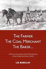 The Farmer, the Coal Merchant, the Baker
