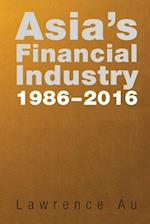 Asia's Financial Industry 1986 - 2016