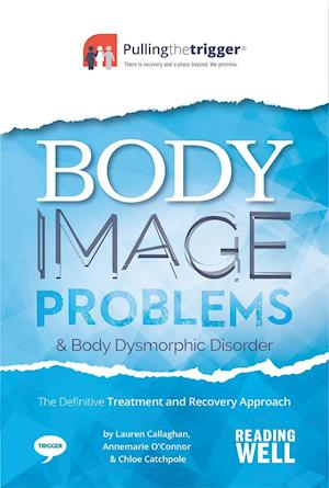 Bog, paperback Body Image and Body Dysmorphic Disorder af Lauren Callaghan, Annemarie O'Connor, Chloe Catchpole