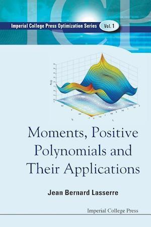 Bog, paperback Moments, Positive Polynomials and Their Applications af Jean-Bernard Lasserre