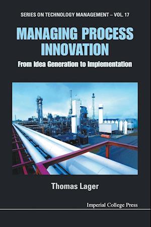 Bog, paperback Managing Process Innovation af Thomas Lager