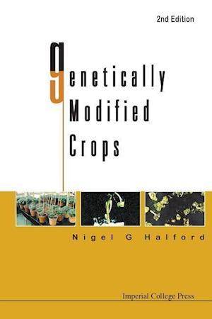 Bog, paperback Genetically Modified Crops (2nd Edition) af Nigel G. Halford