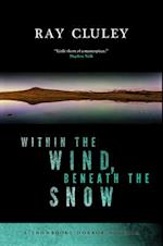 Within the Wind, Beneath the Snow (Snowbooks Horror Novellas, nr. 1)