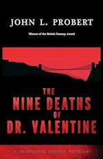 The Nine Deaths of Dr Valentine (Snowbooks Horror Novellas)