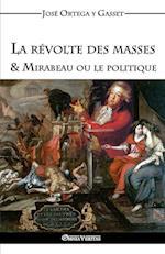 La Revolte Des Masses & Mirabeau Ou Le Politique