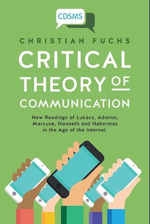 Bog, paperback Critical Theory of Communication af Christian Fuchs