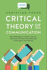 Critical Theory of Communication (Critical Digital and Social Media Studies, nr. 1)