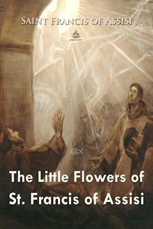 Little Flowers of St. Francis af Saint Francis Of Assisi, Saint Francis Of Assisi