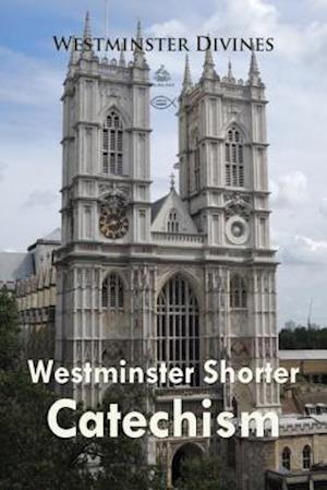 Westminster Shorter Catechism af Westminster Divines, Westminster Divines