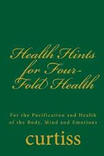 Health Hints for Four-Fold Health