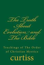The Truth about Evolution and the Bible