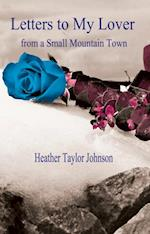 Letters to my lover from a small mountain town af Heather Taylor Johnson