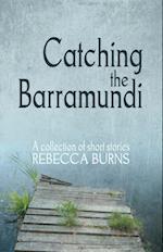 Catching the Barramundi af Rebecca Burns