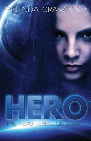 Hero (the Hero Rebellion Book 1) af Belinda Crawford