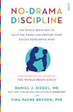 No-Drama Discipline (Mindful Parenting)