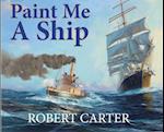 Paint Me a Ship