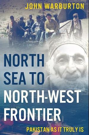 North Sea to North-West Frontier af John Warburton