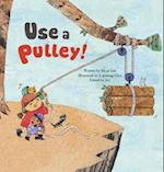 Use a Pulley! (Science Storybooks)