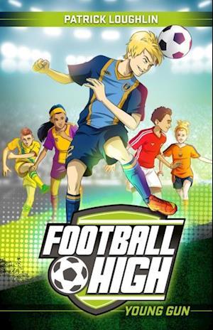 Football High 1: Young Gun af Patrick Loughlin