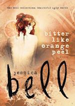 Bitter Like Orange Peel (Bell Collection)