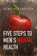 Five Steps to Men's Mental Health af Dr Matthew Anderson